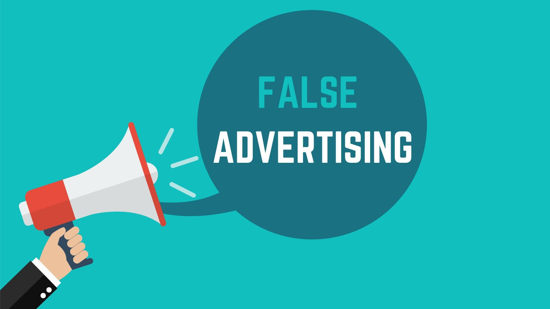 The Legal Implications of False Advertising and What They